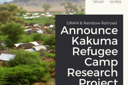ORAM and Rainbow Railroad Announce Kakuma Refugee Camp...