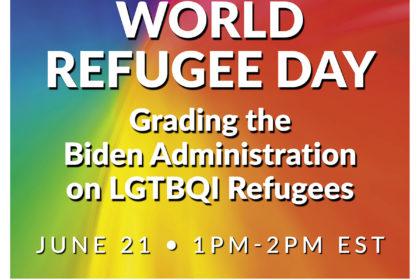 World Refugee Day - Grading the Biden Administration on LGTBQI Refugees